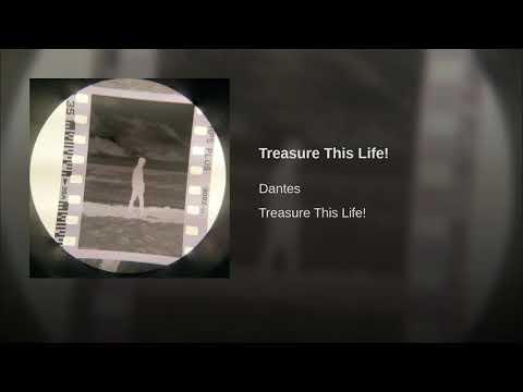 treasure this life!
