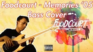 Foodcourt - Memories '05 (Bass Cover)