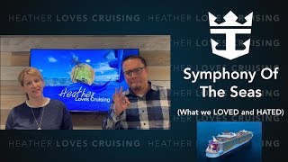 Symphony of the Seas   What we LOVED and HATED (plus Cruise Tips)