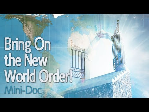 Bring on the New World Order! (Mini-Doc)
