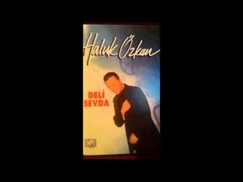 Haluk Özkan - Ötme Bülbül Ötme (1994 Deli Sevda) Albümü