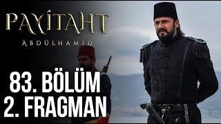 Payitaht Abdülhamid 83. Bölüm 2. Tanıtım!