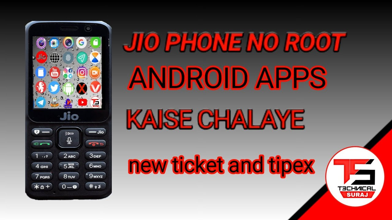 Jio phone root and apps install android apps kaisachla new ticket and tipex  omnisd install