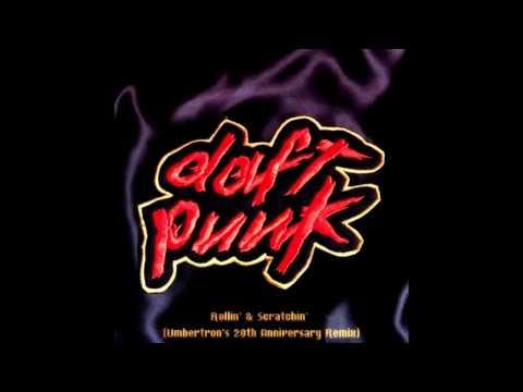 Daft Punk  Rollin & Scratchin Umbertrons 20th Anniversary Remix