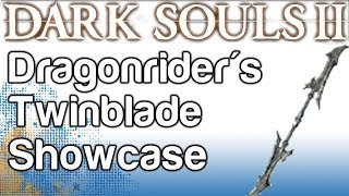 Dragonrider Twinblade Showcase - Boss Soul Weapon Guide - Dark Souls 2 | WikiGameGuides