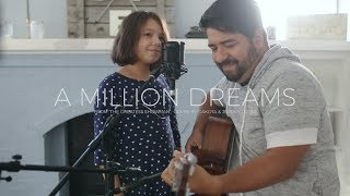 "Daddy/Daughter sing ""A Million Dreams"" from The Greatest Showman // Cover by Dakota & Jeremy Lopez"