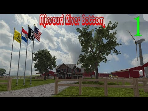 Let's Play Farming Simulator 17 Missouri River Bottom Ep 1