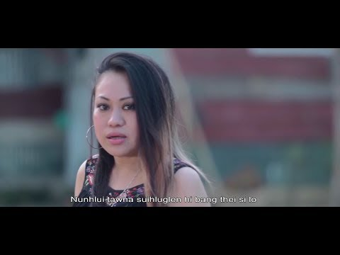 Spi - Nunhlui Tawna Suihlunglen (Official Music Video 2018) (With Lyrics)
