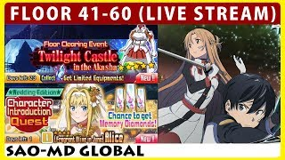 Twilight Castle in the Akasha Floor 41-60 & Alice Introduction Quest Live Stream (SAO Memory Defrag)