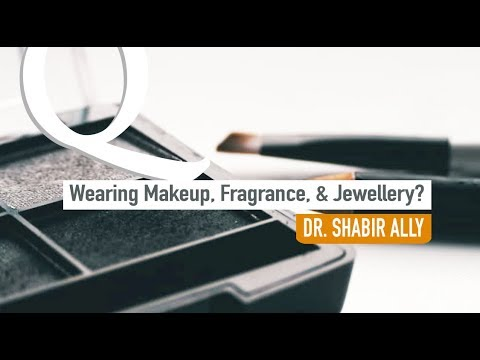 Q&A: Makeup, Fragrance, & Jewellery? | Dr. Shabir Ally