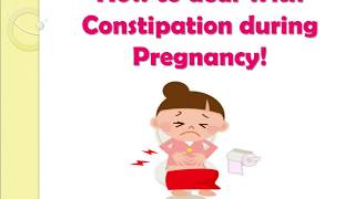 How to deal With Constipation during Pregnancy!