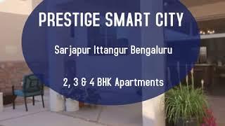 Prestige Smart City Ittangur Sarjapur Apartments Visit: http://prestigesmartcity.grihhpravesh.com/