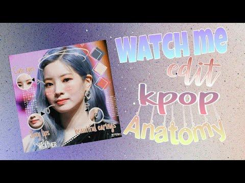 watch-me-edit-4-kpop-anatomy