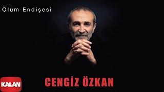 Cengiz Özkan - Ölüm Endişesi [ Single © 2020 Kalan Müzik ] Resimi