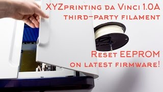 XYZprinting da Vinci 1.0A EEPROM hack explained in detail for 3rd party filament w/latest firmware