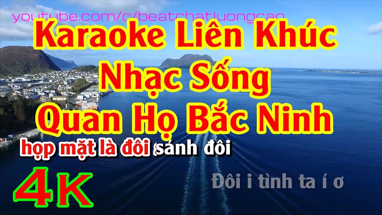 Karaoke Liên khúc Nhạc sống dân ca quan họ Bắc Ninh hay nhất ||video 4k || Âm Thanh nổi 5.1 ||