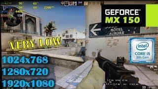 MX150 + i5 8250U | CSGO - 1024x768, 720p, 1080p - Lowest settings