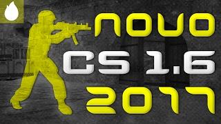 Novo CS 1.6 2017 HD - Como Baixar e Instalar (by Equipe Blaze9)