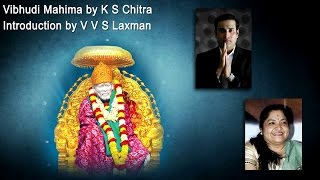 Sai Sudha | Vibhudi Mahima | K S Chitra | Intro by VVS Laxman