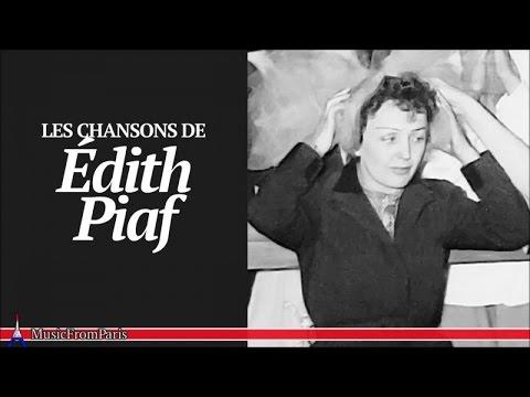 Édith Piaf - Les Plus Grands Classiques De La Chanson Française