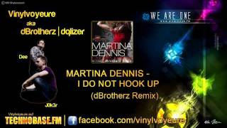 Martina Dennis - I Do Not Hook Up (dBrotherz Remix)