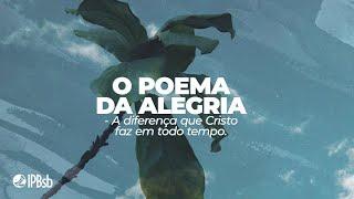 2021-02-21 - O Poema da Alegria - Hc 3.16-19 - Rev. Marco Baumgratz - Trans. Vespertina