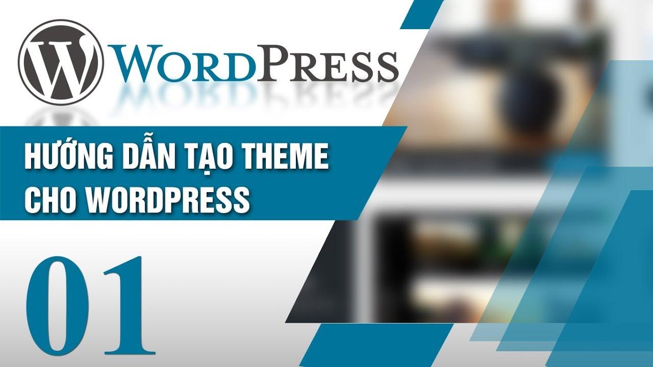 Hướng dẫn tạo Theme cho WordPress (Phần 1)