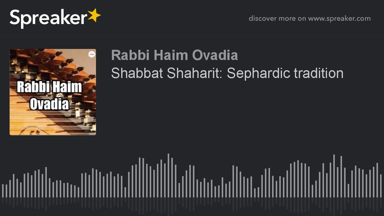 Shabbat Shaharit: Sephardic tradition