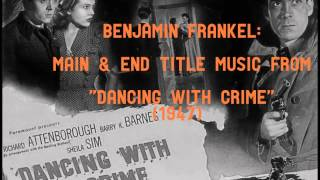 "Benjamin Frankel: music from ""Dancing with Crime"" (1947)"