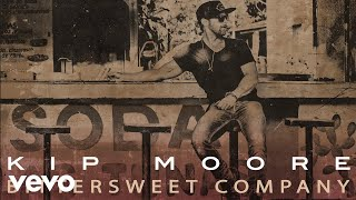 Kip Moore - Bittersweet Company (Audio)