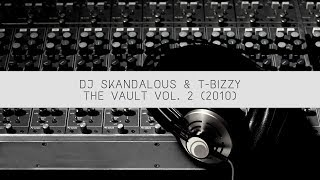 DJ Skandalous & T-Bizzy - The Vault Vol. 2 (2010 The Lost Tracks Mixtape)