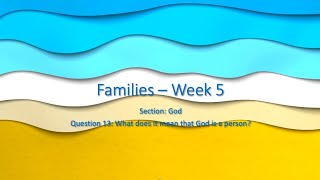 30/30 Challenge - Families, Video 5 - What does it mean that God is a person?