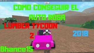 !!! COMO OBTER O CARRO ROSA!!! Roblox Lumber Tycoon 2-2018