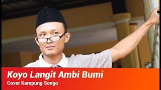 Cover Video dan Lagu - Koyo Langit Ambi Bumi by Kampung Songo Versi Cowok