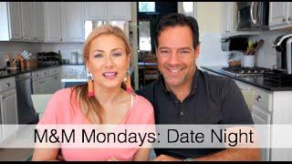 M&m Mondays: Date Night | Msgoldgirl