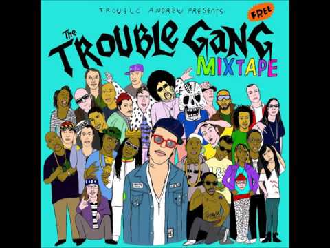 Trouble Andrew  The Troube Gang MIXTAPE full album