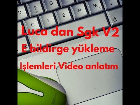 LUCA DAN SGK V2 YE E-BİLDİRGE YÜKLEME VİDEO ANLATIM!