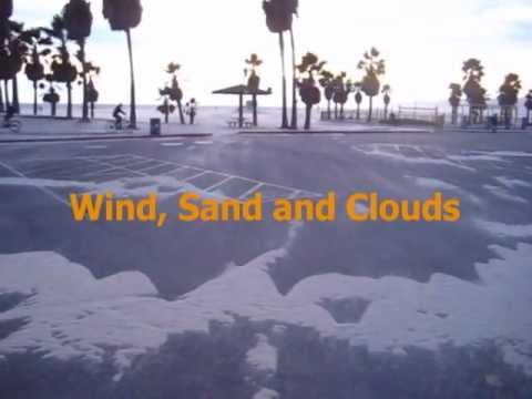 Wind, Sand and Clouds ... Santa Monica, Venice Beach & Beyond