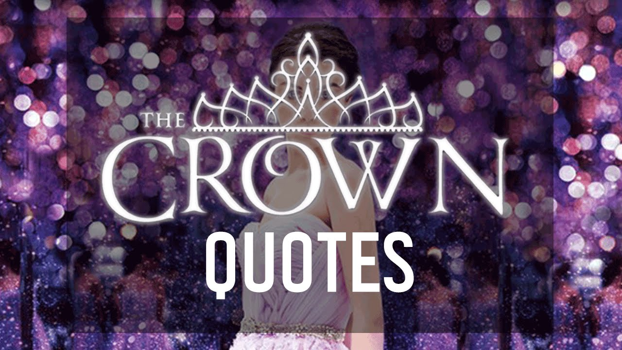 The Selection Series Quotes The Crown Quoteskiera Cass  Youtube