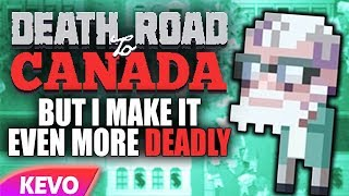 death-road-to-canada-but-i-make-it-even-more-deadly