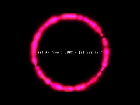 Wit My Crew x 1987 - Lil Uzi Vert