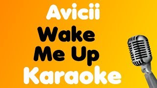 Avicii • Wake Me Up • Karaoke