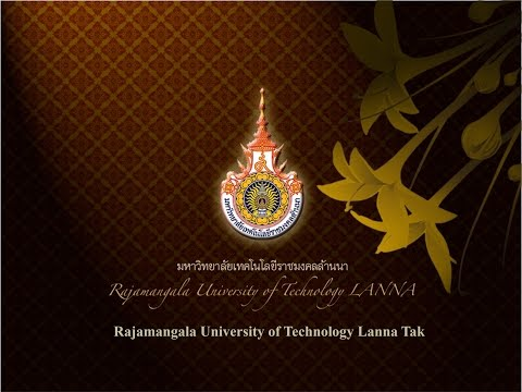 Introduction of RMUTL (Rajamangala University of Technology Lanna Tak)