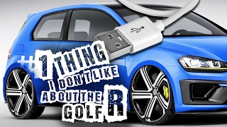 Golf R The #1 thing I don't like much