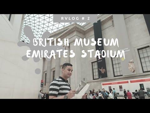 RVLOG #2   British Museum and Emirates Stadium