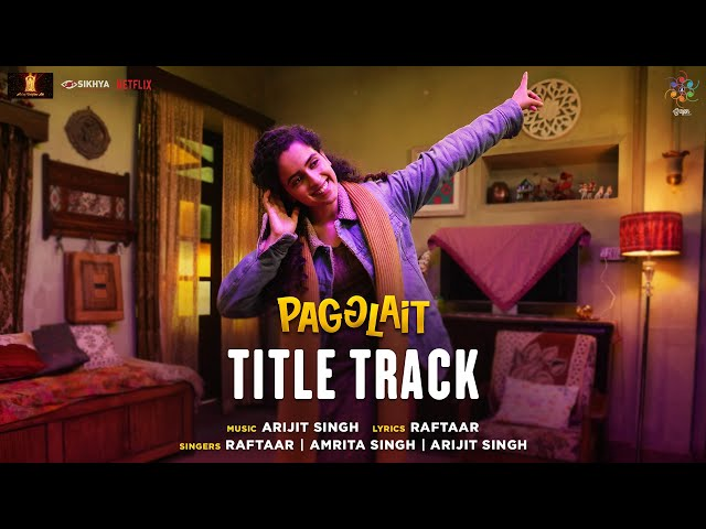 Pagglait Title Track | Arijit Singh | Raftaar | Amrita Singh | Oriyon Music