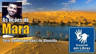 As lições de Mara (Êx 15.22-27)   Sem. Guilherme Goes de Almeida