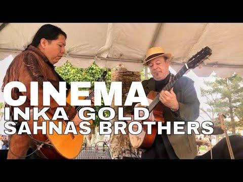 CINEMA | INKA GOLD SAHNAS BROTHERS Live At Litchfield Park AZ