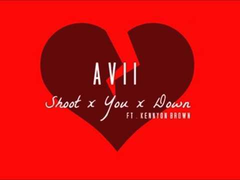 Avii - Shoot You Down ft Kennyon Brown (Clean)