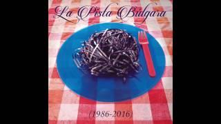 La Pista Búlgara - Fiesta